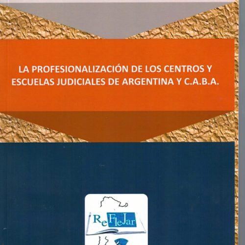 La Profesionalización de los Centros y Escuelas Judiciales de Argentina y C.A.B.A.