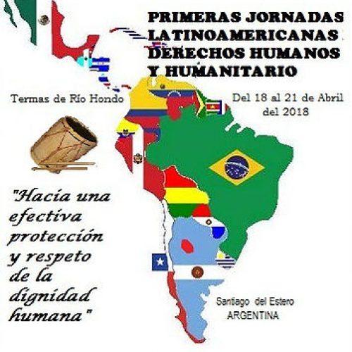 SANTIAGO DEL ESTERO – PRIMERAS JORNADAS LATINOAMERICANAS DERECHOS HUMANOS Y HUMANITARIO