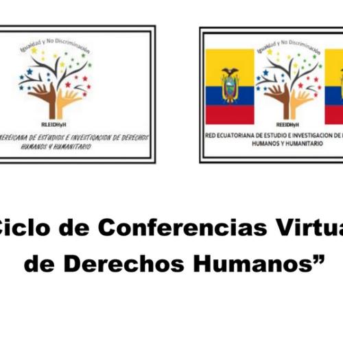 I CICLO DE CONFERENCIAS VIRTUALES DE DERECHOS HUMANOS