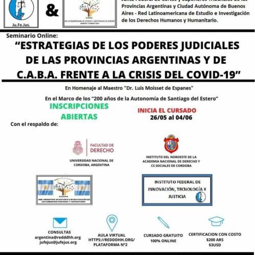 SEMINARIO: ESTRATEGIAS DE LOS PODERES JUDICIALES DE LAS PROVINCIAS ARGENTINAS Y DE C.A.B.A FENTE A LA CRISIS DEL COVID-19
