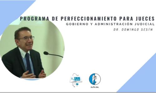"""Módulo I: """"Gobierno y Administración Judicial"""" – Dr. Domingo Sesín"""