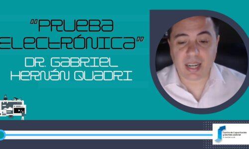 "Charla sobre ""Prueba Electrónica"" – Dr. Gabriel Hernán Quadri"