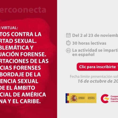 """Convocatoria: Taller virtual """" DELITOS CONTRA LA LIBERTAD SEXUAL. PROBLEMÁTICA Y ACTUACIÓN FORENSE. APORTACIONES DE LAS CIENCIAS FORENSES AL ABORDAJE DE LA VIOLENCIA SEXUAL DESDE EL ÁMBITO JUDICIAL DE AMÉRICA LATINA Y EL CARIBE"""""""