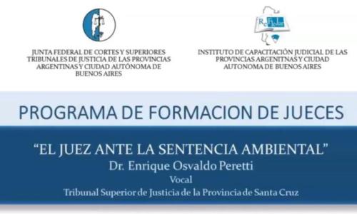 """Modulo VI: """"El Juez ante la sentencia ambiental"""" – Dr. Enrique Osvaldo Peretti"""