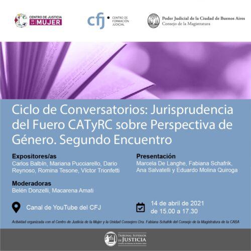 Ciclo de Conversatorios: Jurisprudencia del Fuero CATyRC sobre perspectiva de Género. Segundo Encuentro