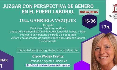 """WEBINAR JUZGAR CON PERSPECTIVA DE GÉNERO EN EL FUERO LABORAL (Instituto """"Dr. Juan Bautista Alberdi"""" – Entre Ríos)"""