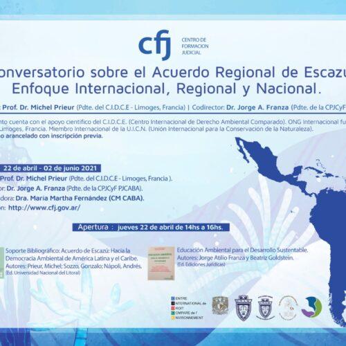 """Difusión """"Conversatorio sobre el Acuerdo Regional de Escazú"""" Enfoque Internacional, Regional y Nacional"""