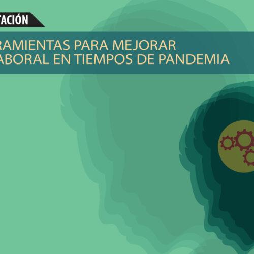 CICLO SOBRE PSICO HERRAMIENTAS para mejorar el clima Laboral en Tiempos de Pandemia. 1er encuentro