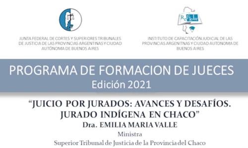 """Módulo IV: """"JUICIO POR JURADOS: AVANCES Y DESAFÍOS. JURADO INDÍGENA EN CHACO"""" – Dra. Emilia María Valle"""