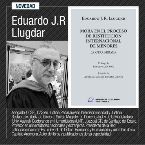 """Presentación del Libro: """"Mora en el Proceso de Restitución Internacional de Menores. La otra mirada"""" Dr. Llugdar"""