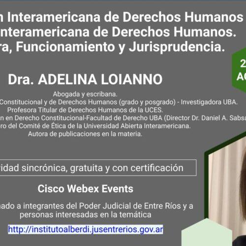 """WEBINAR LA COMISIÓN INTERAMERICANA DE DERECHOS HUMANOS Y LA CORTE INTERAMERICANA DE DERECHOS HUMANOS. ESTRUCTURA, FUNCIONAMIENTO Y JURISPRUDENCIA. (Instituto """"Dr. Juan Bautista Alberdi"""" – Entre Ríos)"""