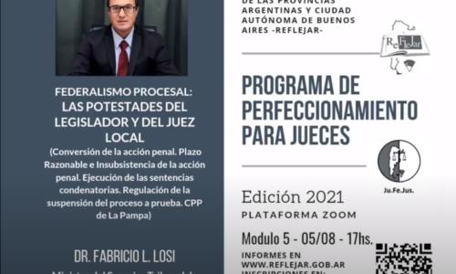 """Módulo V: """"FEDERALISMO PROCESAL: LAS POTESTADES DEL LEGISLADOR Y DEL JUEZ LOCAL"""" – Dr. Fabricio Losi"""