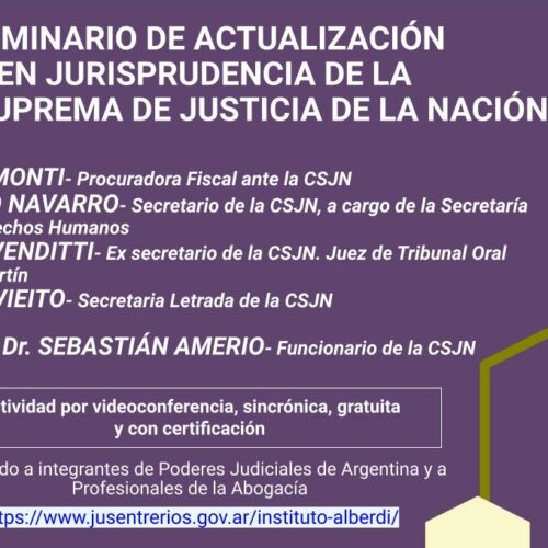 """SEMINARIO DE ACTUALIZACIÓN EN JURISPRUDENCIA DE LA CORTE SUPREMA DE JUSTICIA DE LA NACIÓN (Instituto """"Dr. Juan Bautista Alberdi"""" – Entre Ríos)"""