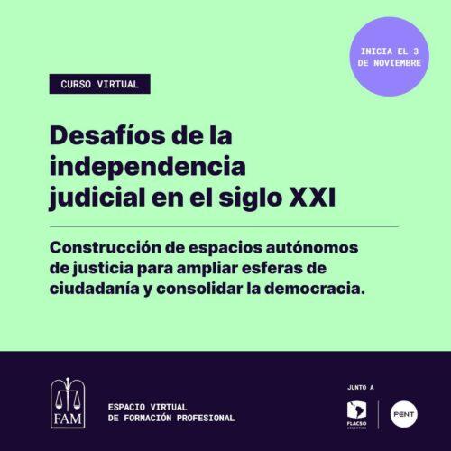 """Difusión: Curso virtual """"Desafíos de la Independencia Judicial en el siglo XXI"""" – FAM"""